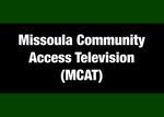 16: Missoula Community Access Television