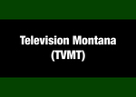 13: Television Montana (TVMT) by Evan Barrett