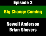 Episode 03: Big Change Coming: Governor Forrest Anderson's Unprecedented Preparation for Bringing Change by Newell Anderson, Brian Shovers, and Evan Barrett