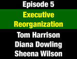 Episode 05: Executive Reorganization: Forrest Anderson Builds State Government to Work for People by Tom Harrison, Diana Dowling, Sheena Wilson, and Evan Barrett