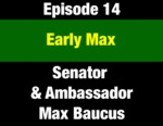 Episode 14: Early Max: Constitutional Convention - Montana Legislature - Walk to Congress by Max Baucus and Evan Barrett