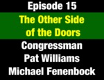 Episode 15: The Other Side of the Doors: The Early Butte Years & Beyond - Congressman Pat Williams by Pat Williams, Michael Fenenbock, and Evan Barrett