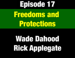 Episode 17: Freedoms & Protections: Montana's Remarkable Constitutional Bill of Rights by Wade Dahood, Rick Applegate, and Evan Barrett