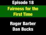 Episode 18: Fairness for the First Time: Taxation in the 1972 Montana Constitution by Roger Barber, Dan Bucks, and Evan Barrett