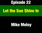 Episode 22: Let the Sun Shine In: Constitutional Open Government & the Public's Right-to-Know by Mike Meloy and Evan Barrett