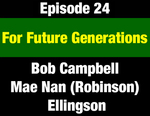 Episode 24: For Future Generations: Preamble & Environmental Provisions of 1972 Montana Constitution by Mae Nan Ellingson, Bob Campbell, and Evan Barrett
