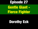 Episode 27: Gentle Giant - Fierce Fighter: People Power from the League to the Legislature to ConCon by Dorothy Eck and Evan Barrett
