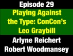 Episode 29: Playing Against Type: Partisan Leo Graybill Leads Bi-Partisan Constitutional Convention (THIS EPISODE IS NOT YET AVAILABLE; WILL BE INSTALLED WHEN AVAILABLE) by Arlyne Reichert, Jean Bowman, Ben Graybilll, and Evan Barrett