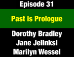 Episode 31: Past is Prologue: Montana's Historic Women's Movement Re-emerges in Progressive 1970s by Dorothy Bradley, Marilyn Wessel, Jane Jelinksi, and Evan Barrett