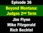 Episode 36: Beyond Montana: Tom Judge's 2nd Term Builds International Trade and Sustainable Growth by Jim Flynn, Mike Fitzgerald, and Mike Billings