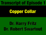 Transcript for Episode 01: Copper Collar: Montana's 75 Years as a Corporate Colony by Robert Swartout, Harry Fritz, and Evan Barrett