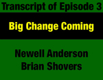 Transcript for Episode 03: Big Change Coming: Governor Forrest Anderson's Unprecedented Preparation for Bringing Change by Newell Anderson, Brian Shovers, and Evan Barrett