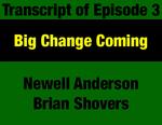 Transcript for Episode 03: Big Change Coming: Governor Forrest Anderson's Unprecedented Preparation for Bringing Change