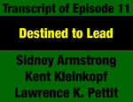 Transcript for Episode 11: Destined to Lead: Tom Judge's Path to Becoming Montana's Youngest Governor by Sidney Armstrong, Lawrence K. Pettit Ph.D., Kent Kleinkopf, and Evan Barrett