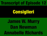 Transcript for Episode 12: Consiglieri: Ron Richards' Critical Role for Senator Metcalf, Governors Anderson & Judge by Annabelle Richards, James W. Murry, Dan Newman, and Evan Barrett