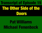 Transcript for Episode 15: The Other Side of the Doors: The Early Butte Years & Beyond - Congressman Pat Williams by Pat Williams, Michael Fenenbock, and Evan Barrett