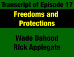 Transcript for Episode 17: Freedoms & Protections: Montana's Remarkable Constitutional Bill of Rights by Wade Dahood, Rick Applegate, and Evan Barrett