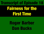 Transcript for Episode 18: Fairness for the First Time: Taxation in the 1972 Montana Constitution by Roger Barber, Dan Bucks, and Evan Barrett