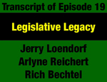 Transcript for Episode 19: Legislative Legacy: 1972 Constitution Brings Legislature Closer to the People by Jerry Loendorf, Arlyne Reichert, Rich Bechtel, and Evan Barrett