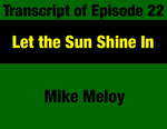 Transcript for Episode 22: Let the Sun Shine In: Constitutional Open Government & the Public's Right-to-Know by Mike Meloy and Evan Barrett