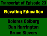 Transcript for Episode 23: Elevating Education: Constitution Provides Educational Equity, Finance & Governance by Dan Harrington, Dolores Colburg, Bruce Sievers, and Evan Barrett