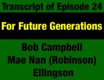 Transcript for Episode 24: For Future Generations: Preamble & Environmental Provisions of 1972 Montana Constitution by Mae Nan Ellingson, Bob Campbell, and Evan Barrett