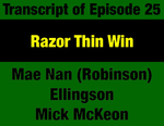 Transcript for Episode 25: Razor Thin Win: ConCon Ballot, Campaign, Ratification Vote & Court Fight by Mae Nan Ellingson, Mick McKeon, and Evan Barrett