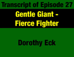 Transcript for Episode 27: Gentle Giant - Fierce Fighter: People Power from the League to the Legislature to ConCon