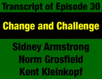 Transcript for Episode 30: Change & Challenge: Governor Tom Judge's First Term by Kent Kleinkopf, Norm Grosfield, Sidney Armstrong, and Evan Barrett