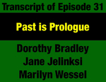 Transcript for Episode 31: Past is Prologue: Montana's Historic Women's Movement Re-emerges in Progressive 1970s by Dorothy Bradley, Marilyn Wessel, Jane Jelinksi, and Evan Barrett