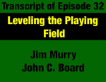 Transcript for Episode 32: Leveling the Playing Field: Montana Workers' Rights in the 1970s Legislatures (THIS TRANSCRIPT IS NOT YET AVAILABLE; WILL BE INSTALLED WHEN AVAILABLE) by James W. Murry and Evan Barrett