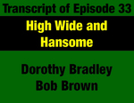 Transcript for Episode 33: High, Wide & Handsome: Environmental Legacy of 1970s Legislature by Dorothy Bradley, Bob Brown, and Evan Barrett