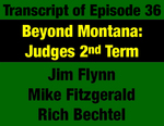 Transcript for Episode 36: Beyond Montana: Tom Judge's 2nd Term Builds International Trade and Sustainable Growth (THIS TRANSCRIPT IS NOT YET AVAILABLE; WILL BE INSTALLED WHEN AVAILABLE) by Jim Flynn, Mike Fitzgerald, Mike Billings, and Evan Barrett