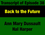 Transcript for Episode 38: Back to the Future: Looking at Montana's 2nd Progressive Era After 40 Years by Hal Harper, Ann Mary Dussault, and Evan Barrett