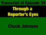 Transcript for Episode 39: Through a Reporter's Eyes: A First-hand Look at 1970s Montana Government & Politics by Chuck Johnson and Evan Barrett