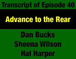 Transcript for Episode 40: Advance to the Rear: Ongoing Efforts to Reverse Progressive Gains by Dan Bucks, Sheena Wilson, and Evan Barrett