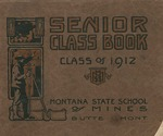 Class of 1912, Senior Class Book by Associated Students of Montana State School of Mines