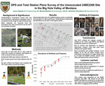 GPS and Total Station Plane Survey of the Unexcavated 24BE2206 Site in the Big Hole Valley of Montana by Liana Galayda, Michael Masters, and Abhishek Choudhury
